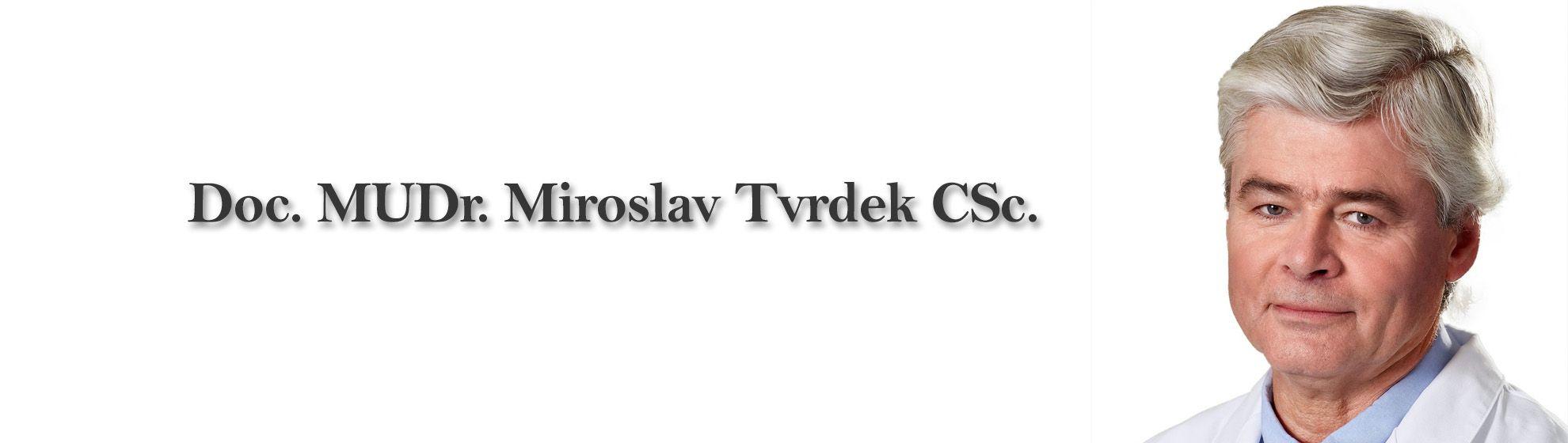 Doc. MUDr. Miroslav Tvrdek CSc.